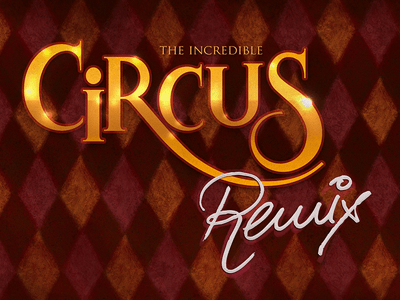 Incredible Circus Remix
