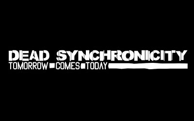 Dead Synchronicity: Tomorrow Comes Today  — Save Time