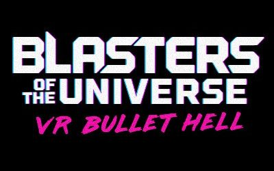 Blasters of the Universe: Bullet Hell in VR