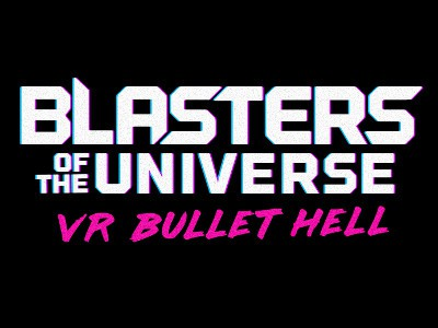 Blasters of the Universe: VR Bullet Hell … In Space!