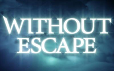 Without Escape: Fear Walks The Halls
