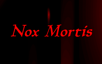 Nox Mortis: Scare Yourself to Death!