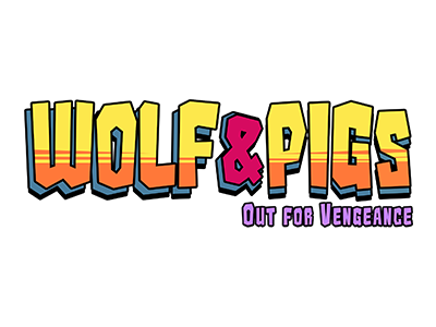 Press Kit – Wolf & Pigs: Out for Vengeance