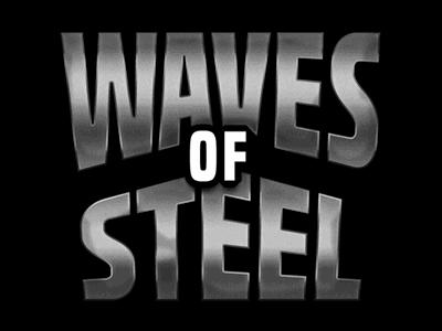Waves of Steel